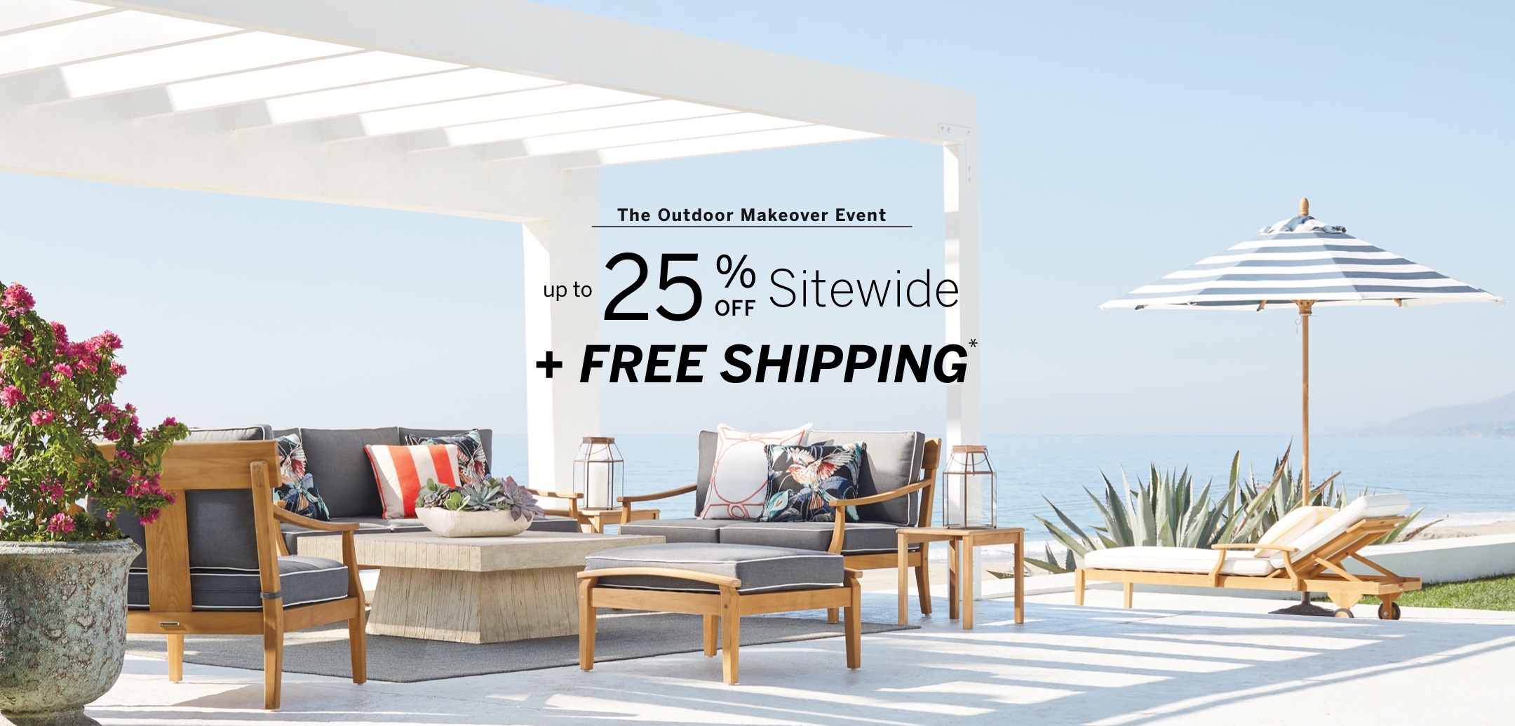 The Outdoor Makeover Event, up to 25% off Sitewide + Free Shipping*